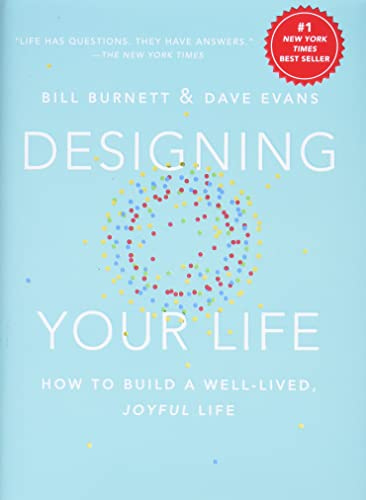 Designing Your Life: How to Build a Well-Lived, Joyful Life
