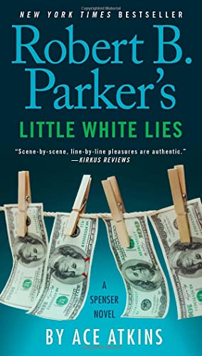 Ace Atkins - Robert B. Parkers Little White Lies. A Spenser Novel (Spenser Nr. 46)
