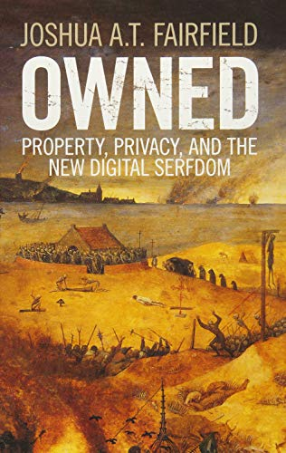 Owned: Property, Privacy, and the New Digital Serfdom par Joshua A. T. Fairfield