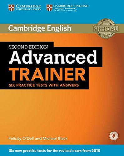 Advanced Trainer Six Practice Tests with Answers with Audio.