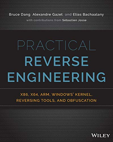 Practical Reverse Engineering: x86, x64, ARM, Windows Kernel, Reversing Tools, and Obfuscation par Bruce Dang
