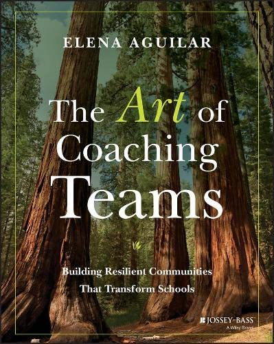The Art of Coaching Teams: Facilitation for School Transformation