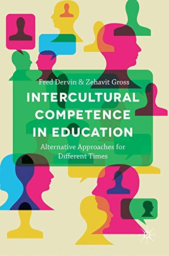 Intercultural Competence in Education : Alternative Approaches for Different Times