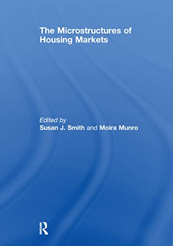 The-Microstructures-of-Housing-Markets-Smith-Susan-J-Editor-Munro-Moira-E