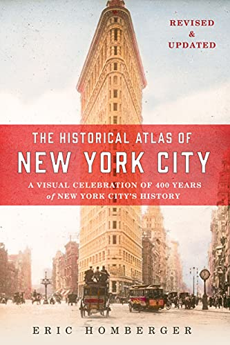 The Historical Atlas of New York City: A Visual Celebration of 400 Years of New York City's History par  Dr Eric Homberger