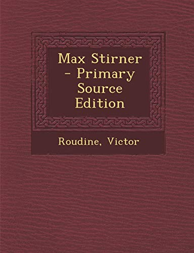 Max Stirner - Primary Source Edition par Roudine Victor