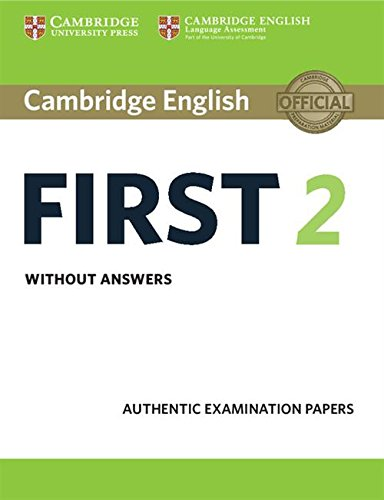 Cambridge English First 2 Student's Book without answers: Authentic Examination Papers