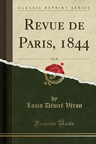 Revue de Paris, 1844, Vol. 25 (Classic Reprint)