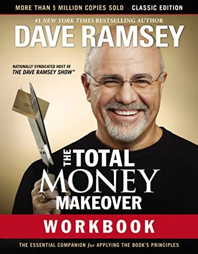 The Total Money Makeover Workbook: A Proven Plan for Financial Fitness: Classic Edition