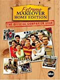 Extreme Makeover: Home Edition - The Official Companion Book
