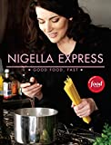 Nigella Express: Good Food, Fast