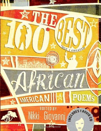 The 100 Best African American Poems: (But I Cheated)