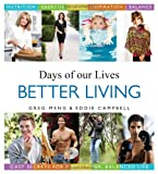 Better Living: Cast Secrets for a Healthier, Balanced Life