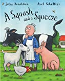 Julia Donaldson, Axel Scheffler, A Squash and a Squeeze