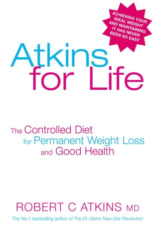 Robert C. Atkins, Dr. Atkins for Life: The Controlled Diet for Permanent Weight Loss and Good Health