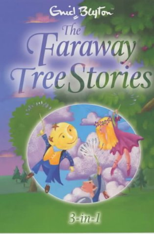Enid Blyton,Jill Newton, The Faraway Tree Stories: Three Books in One