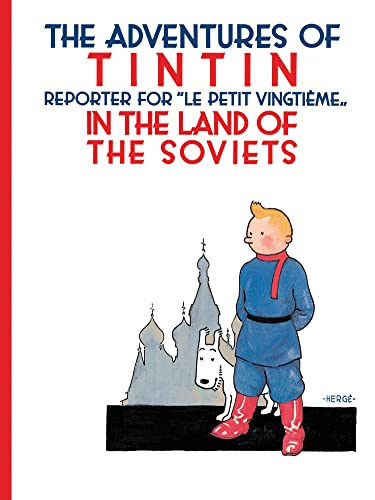 The Adventures of Tintin : Tintin Reporter for Le petit Vingtième in the Land of the Soviets