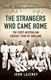 The Strangers Who Came Home: The First Australian Cricket Tour of England (Wisden)
