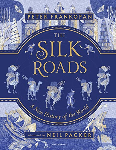 The Silk Roads : Illustrated Edition