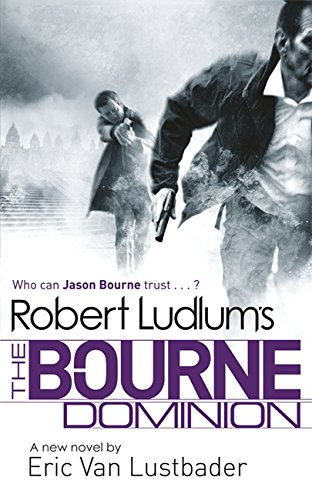 Lustbader, Eric Van - Robert Ludlum\'s The Bourne Dominion (Jason Bourne 9)