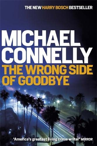 Michael Connelly - The Wrong Side of Goodbye / Die Verlorene (Harry Bosch 21)