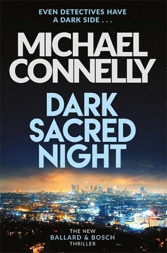 Michael Connelly - Dark Sacred Night. (Bosch & Ballard 01, Bosch 21)