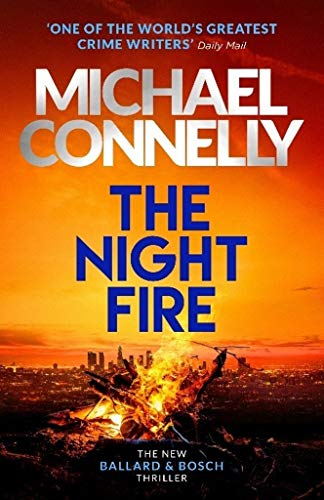 Michael Connelly - The Night Fire. (Thriller mit Bosch & Ballard 02)