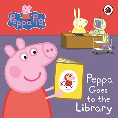 Peppa Pig: Peppa Goes to the Library: My First Storybook.