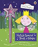 Ben and Holly's Little Kingdom: Holly's Special Book of Magic.
