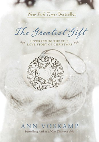 The Greatest Gift: Unwrapping the Full Love Story of Christmas