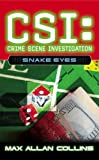 CSI: Crime Scene Investigation: Snake Eyes.
