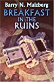 Breakfast in the Ruins by Maltzberg, Barry - Book cover from Amazon.co.uk