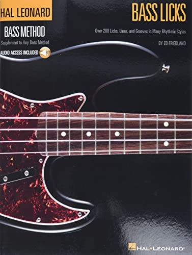 Bass Licks: Over 200 Licks, Lines, And Grooves In Many Rhythmic Styles [Audio Online] (Hal Leonard Bass Method)