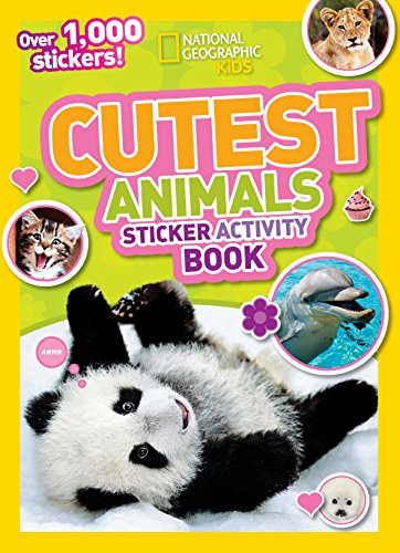 National Geographic Kids Cutest Animals Sticker Activity Book: Over 1,000 stickers!