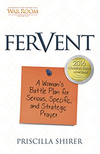 Fervent: A Woman's Battle Plan for Serious, Specific, and Strategic Prayer