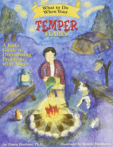 What to Do When Your Temper Flares: A Kid's Guide to Overcoming Problems With Anger