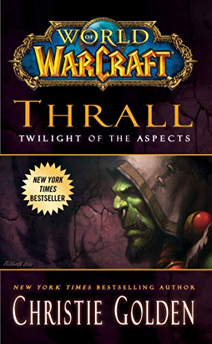 World of Warcraft: Thrall: Twilight of the Aspects: Cataclysm Series Book 2