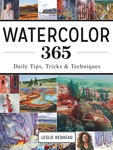 Watercolor 365: Daily Tips, Tricks and Techniques par  Leslie Redhead