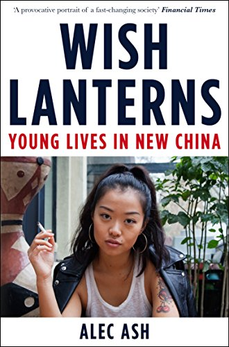 Wish Lanterns : Young Lives in New China