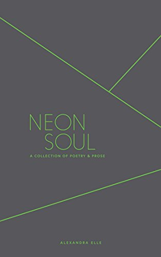 Neon Soul: A Collection of Poetry & Prose