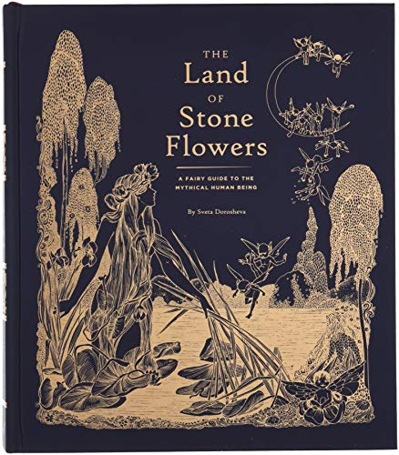The Land of Stone Flowers: A Fairy Guide to the Mythical Human Being