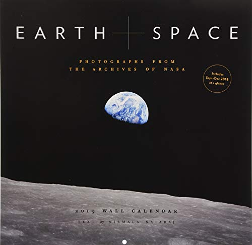 Earth and Space 2019 Calendar: Photographs from the Archives of Nasa: Includes Sept-dec 2018 at a Glance