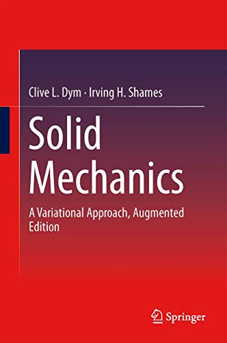 Solid Mechanics : A Variational Approach, Augmented Edition