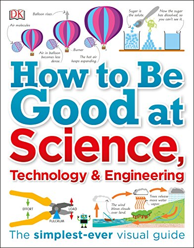 How to Be Good at Science, Technology, and Engineering par  DK