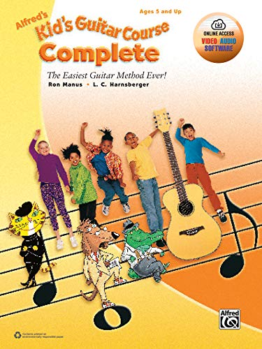 Alfred's Kid's Guitar Course Complete with Online Audio : The Easiest Guitar Method Ever! - Guitare --- Alfred Publishiing
