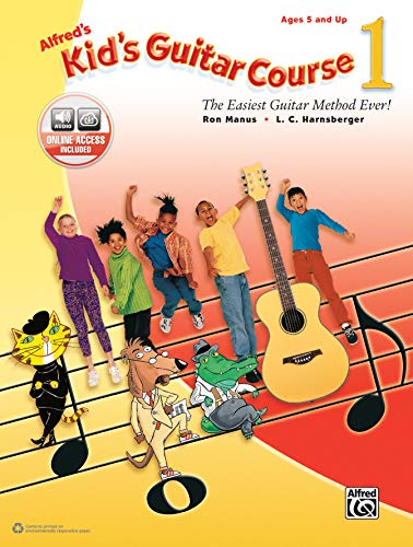 Alfred's Kid's Guitar Course 1: The Easiest Guitar Method Ever!