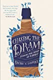 Chasing the Dram: Finding the Spirit of Whisky