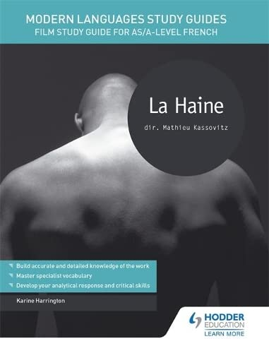 Modern Languages Study Guides: La Haine: Film Study Guide for AS/A-level French
