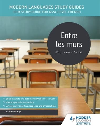 Modern Languages Study Guides: Entre les murs: Film Study Guide for AS/A-level French
