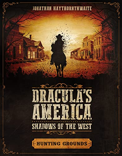 Dracula's America Shadows of the West: Hunting Grounds